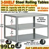 3 SHELF HEAVY DUTY ROLLING STEEL TABLES 99LC