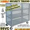 SEE THRU STEEL SECURITY TRUCKS 99VC
