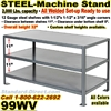 STEEL MACHINE STANDS / 99WV