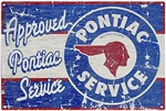 "Sign, Metal Tin - Approved Pontiac Service - Vintage "" Rustic """