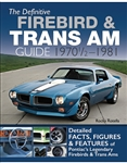 The Definitive Firebird & Trans Am Guide: 1970 1/2 - 1981, By Rocky Rotella
