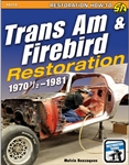 Trans Am & Firebird Restoration: 1970-1/2 - 1981, By Melvin Benzaquen