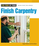 Taunton Press 070868 For Pros By Pros Finish Carpentry Paperback 256 pages, with 522 photographs and 53 drawings  Published 2008