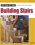 Taunton Press 070929 For Pros By Pros: Building Stairs Paperback 9 3/16 x 10 7/8 in. 256 pages  Published 2007