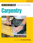 Taunton Press 070933 Taunton's For Pros By Pros: Carpentry Paperback 8-1/2 x 10-7/8 in. 320 pages  Published 2007