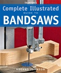 Taunton Press 071269 Taunton's Complete Illustrated Guide to Bandsaws, Paperback