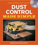 Taunton Press 071293 Taunton's Dust Control Made Simple, Paperback 9 3/16 x 10 7/8 in. 128 pages, with 205 full-color photographs and 13 drawings  Published 2010