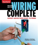 Taunton Press 071303 Taunton's Wiring Complete Paperback 9-3/16 x 10-7/8 in. 256 pages, with 806 full-color photographs, 49 drawings  Published 2009