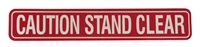 """Caution Stand Clear"" Red Single Sided Decal"