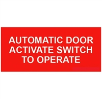 """Automatic Door Activate Switch To Operate"" Double Sided Decal"