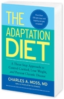 The Adaptation Diet - By: Charles Moss, MD