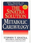 The Sinatra Solution: Metabolic Cardiology - By: Stephen T. Sinatra, MD