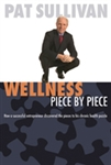 Wellness Piece by Piece - By: Pat Sullivan