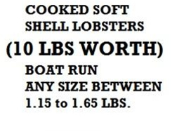 10 lb WORTH OF LOBSTERS (SOFTSHELL LOBSTERS) - COOKED ONLY