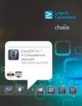 CompTIA A+: A Comprehensive Approach (Exams 220-901 and 220-902) Student Print/Electronic Courseware - CompTIA Authorized