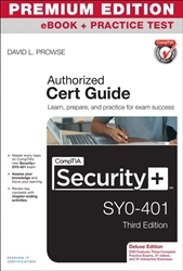 CompTIA Security+ SY0-401 Authorized Cert Guide, Deluxe Edition, Premium Edition eBook and Practice Test, 3rd Edition