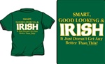 Smart, Good Looking & Irish Kids T-Shirt