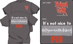It's Not Nice To FIB T-Shirt