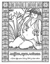 Soften, Open, Release - A Coloring Book of Birth Affirmations by Amber delaine
