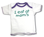I Eat at Mom's Baby T-shirt