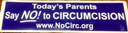 """Today's Parents, Say No to Circumcision"" Bumper Sticker"