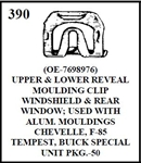 W-E 0390 UPPER AND LOWER REVEAL MOULDING CLIP, WINSHIELD