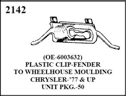 W-E 2142 PLASTIC CLIP, FENDER TO WHEELHOUSE MOULDING, CHRYSLER, 77-UP 50/BOX.