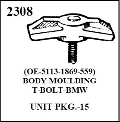 W-E 2308 MOULDING BOLTS PLASTIC-BMW 15 PER BOX. T BOLT