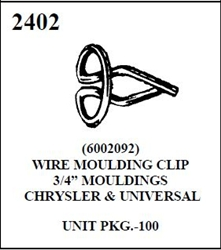 W-E 2402 WIRE MOULDING CLIP, CHRYSLER MOULDING, 100 PER BOX. OE 6002092.