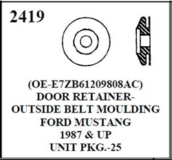W-E 2419 DOOR RETAINER, OUTSIDE BELT MOULDING, FORD MUSTANG, 87 UP. 25/BOX.