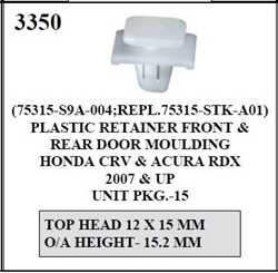 W-E 3350 Plastic Retainer Front & Rear Door Moulding, Honda Civic, &  Acura RDX