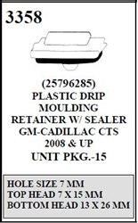 W-E 3358 Plastic Drip Moulding Retainer With Sealer, Cadillac CTS