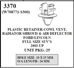 W-E 3370 Plastic Retainer, Cowl Vent, Radiator Shroud & Air Deflector, Ford & Lincoln Full Size SUV's
