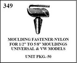W-E 0349 NYLON MOULDING FASTENER, FOR 1/2 INCH TO 5/8 INCH MOULDINGS, UNIVERSAL