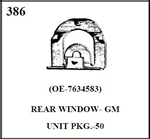 W-E 0386 REAR WINDOW, GM, 50/BOX. OEM 7634583