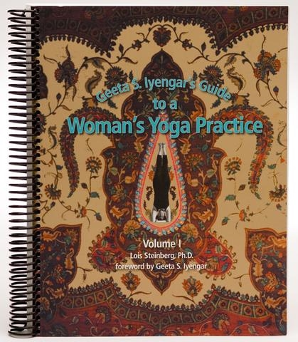 Geetas's Guide to a Woman's Yoga Practice, Vol I by Lois Steinberg