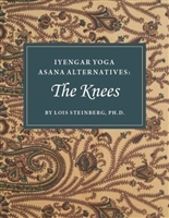 Iyengar Yoga Asana Alternatives: The Knees (2015)