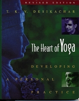 THE HEART OF YOGA, Developing a Personal Practice