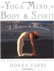 Yoga Mind, Body & Spirit - A Return to Wholeness