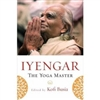 Iyengar: The Yoga Master by Kofi Busia