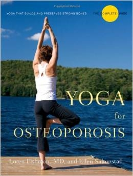Yoga for Osteoporosis: The Complete Guide by Loren Fishman