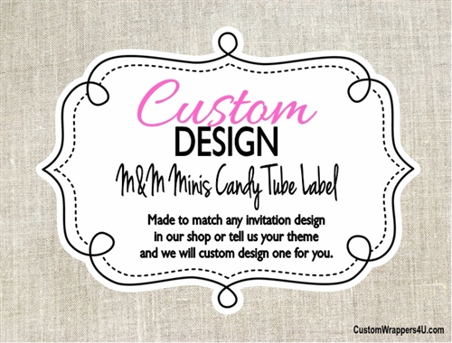 Custom Design Made to Match - M&M Mini Candy Tube Label