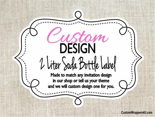 Custom Design Made to Match - 2 Liter Soda Bottle Label