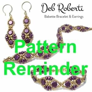 Deb Roberti's Babette Bracelet & Earrings Pattern Reminder