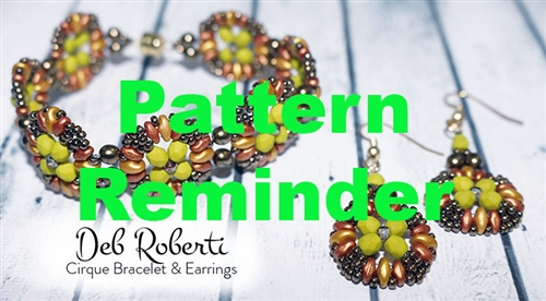 Deb Roberti's Cirque Bracelet & Earrings Pattern Reminder