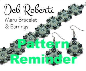 Deb Roberti's Maru Bracelet & Earrings Pattern Reminder