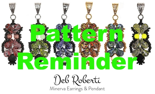 Deb Roberti's Minerva Earrings & Pendant Pattern Reminder