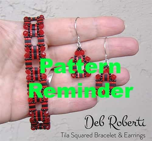 Deb Roberti's Tila Squared Bracelet & Earrings Pattern Reminder
