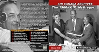 Air Canada Archives:  The 1960s G.R. McGregor