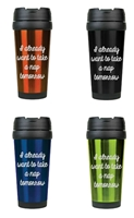I Already Want A Nap 16 oz. Travel Mug